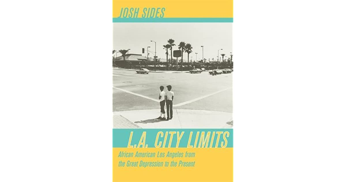 L.A. City Limits: African American Los Angeles from the ...