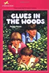 Clues in the Woods  (Liza, Bill & Jed Mysteries #2)