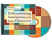 Differentiating Instruction in the Regular Classroom: How to Reach and Teach All Learners Grades 3-12