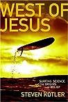 West of Jesus: Surfing, Science and the Origins of Belief