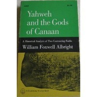 Yahweh and the Gods of Canaan by William Foxwell Albright