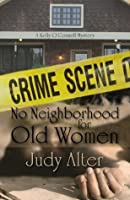 No Neighborhood for Old Women (Kelly O'Connell #2)