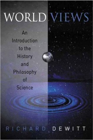 Worldviews An Introduction to the History and Philosophy of Science, 3rd Edition