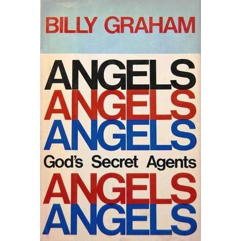 Angels: God's Secret Agents by Billy Graham