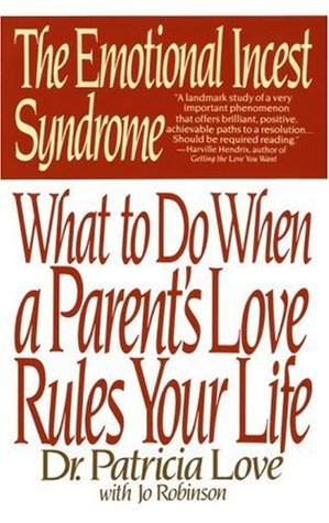 The-Emotional-Incest-Syndrome-What-to-do-When-a-Parent-s-Love-Rules-Your-Life