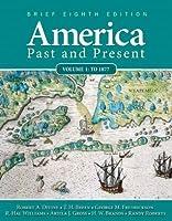 America Past And Present, Brief, Volume 1