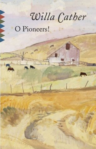 O Pioneers! (Great Plains Trilogy, #1)