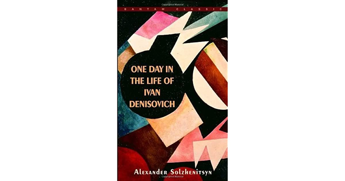 an analysis of alexander solzhenitsyns novel one day in the life of ivan One day in the life of ivan denisovich: novel summary, free study guides and book notes including comprehensive chapter analysis alexander one day in the life.
