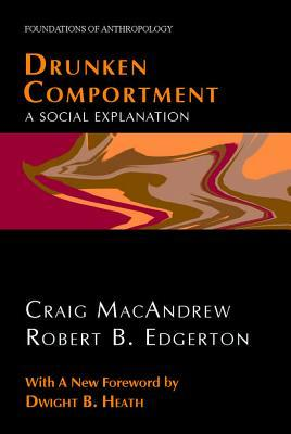 Drunken Comportment: A Social Explanation