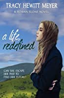 A Life, Redefined (A Rowan Slone Novel)