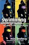 Swimming Underground by Mary Woronov