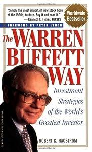 The Warren Buffett Way: Investment Strategies of the World's Greatest Investor