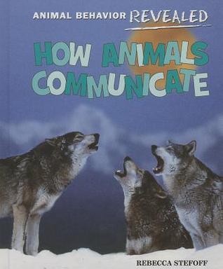 How Animals Communicate (Animal Behavior Revealed)