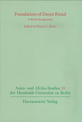 Foundations of Daoist Ritual: A Berlin Symposium