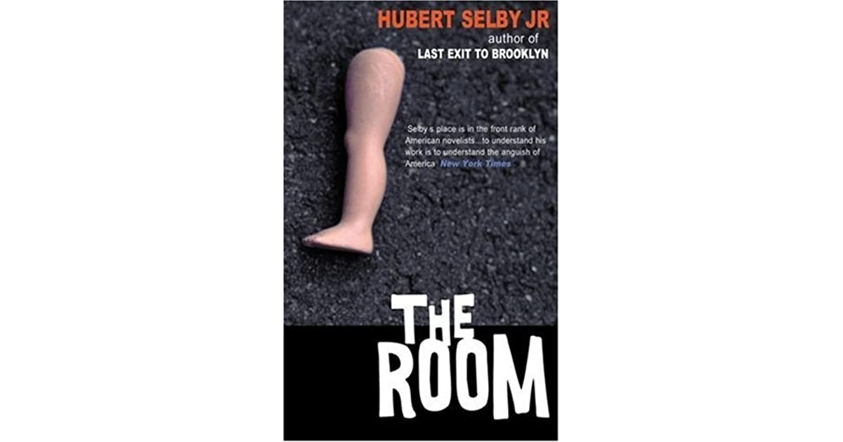 Hubert Selby Jr Quotes: The Room By Hubert Selby Jr