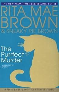 The Purrfect Murder (Mrs. Murphy, #16)