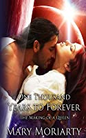 One Thousand Years to Forever: The Making of a Queen