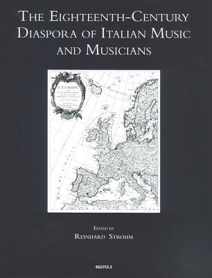 Eighteenth-Century Diaspora of Italian Music and Musicians (Speculum musicae, v. 8)