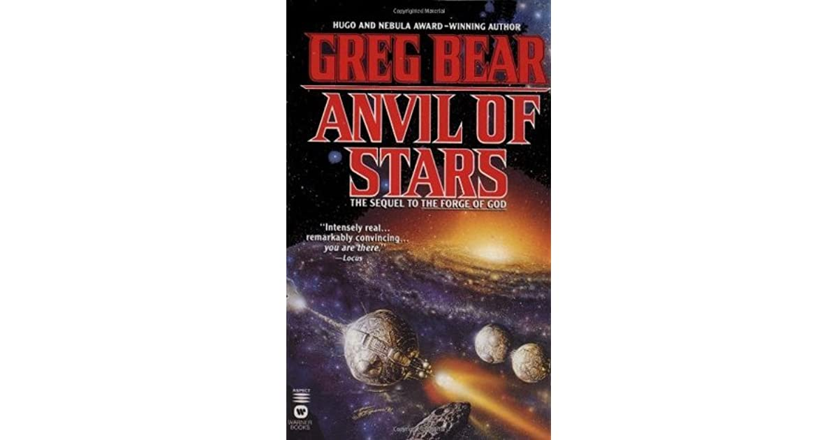 Anvil of Stars (Forge of God, #2) by Greg Bear