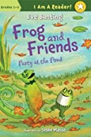 Frog and Friends: Party at the Pond (I Am a Reader)