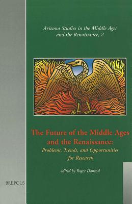 The Future of the Middle Ages and the Renaissance