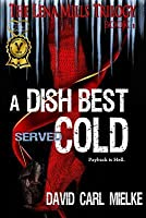 A Dish Best Served Cold (The Lena Mills Triology, #1)