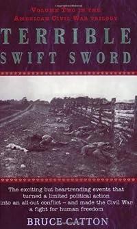 Terrible Swift Sword: The Centennial History of the Civil War Series, Volume 2