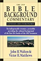 The IVP Bible Background Commentary: Genesis--Deuteronomy