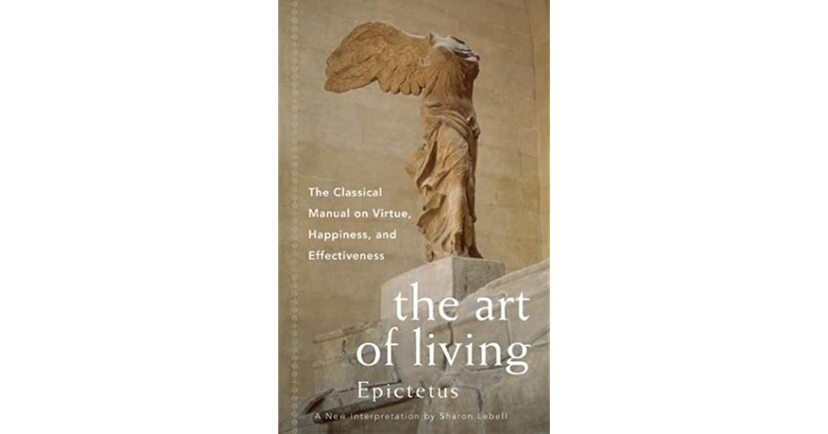 epictetus the virtue of inward freedom Abebookscom: art of living: the classical manual on virtue, happiness, and effectiveness (9780061286056) by epictetus sharon lebell and a great selection of similar new, used and collectible books available now at great prices.