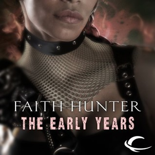 The Early Years by Faith Hunter