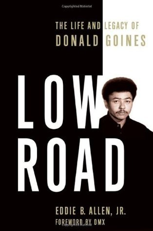 Low Road The Life and Legacy of Donald Goines