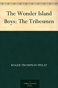 The Tribesmen (The Wonder Island Boys, #4)