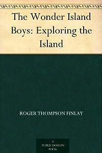 Exploring the Island (The Wonder Island Boys, #2)