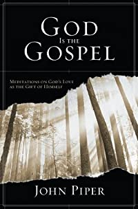 God Is the Gospel: Meditations on God's Love as the Gift of Himself