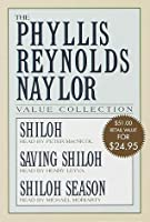 The Phillis Reynolds Naylor Value Collection: Shiloh; Saving Shiloh; Shiloh Season