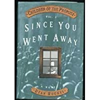 Since You Went Away (Children of the Promise, Vol. 2.)