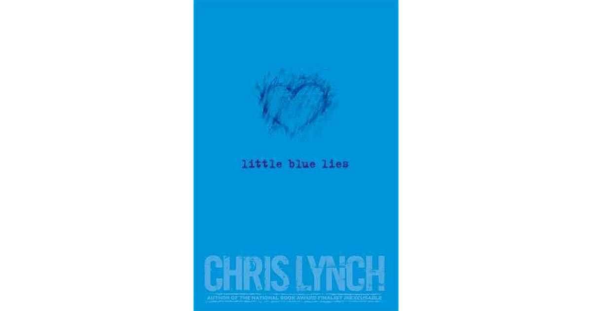 Little Blue Lies By Chris Lynch
