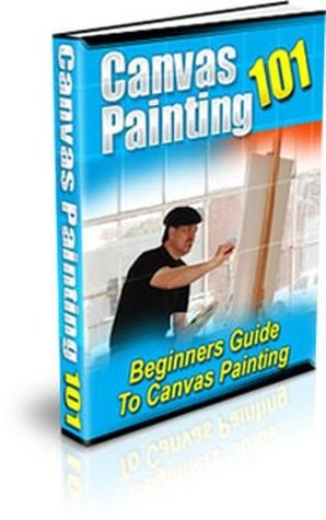 PAINTING - Beginners Guide To CANVAS PAINTING (eBook with Easy Navigation) + Free PDF