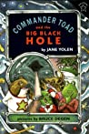Commander Toad and the Big Black Hole by Jane Yolen