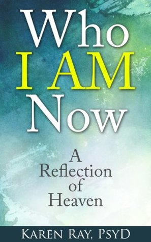 Who I AM Now: A Reflection of Heaven