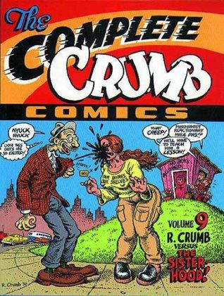 The Complete Crumb Comics, Vol. 9: R. Crumb Versus the Sisterhood!
