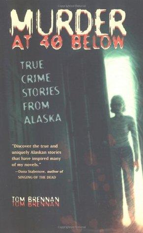 Murder at 40 Below by Tom Brennan
