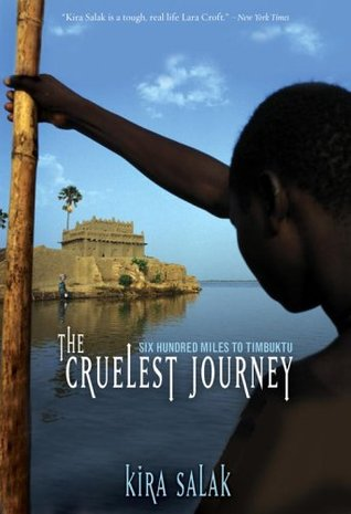 Cruelest Journey: Six Hundred Miles To Timbuktu