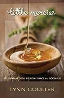 Little Mercies: Celebrating God's Everyday Grace and Goodness