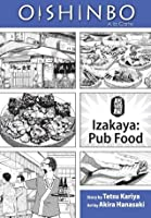Oishinbo: à la Carte, Vol. 7: Izakaya - Pub Food
