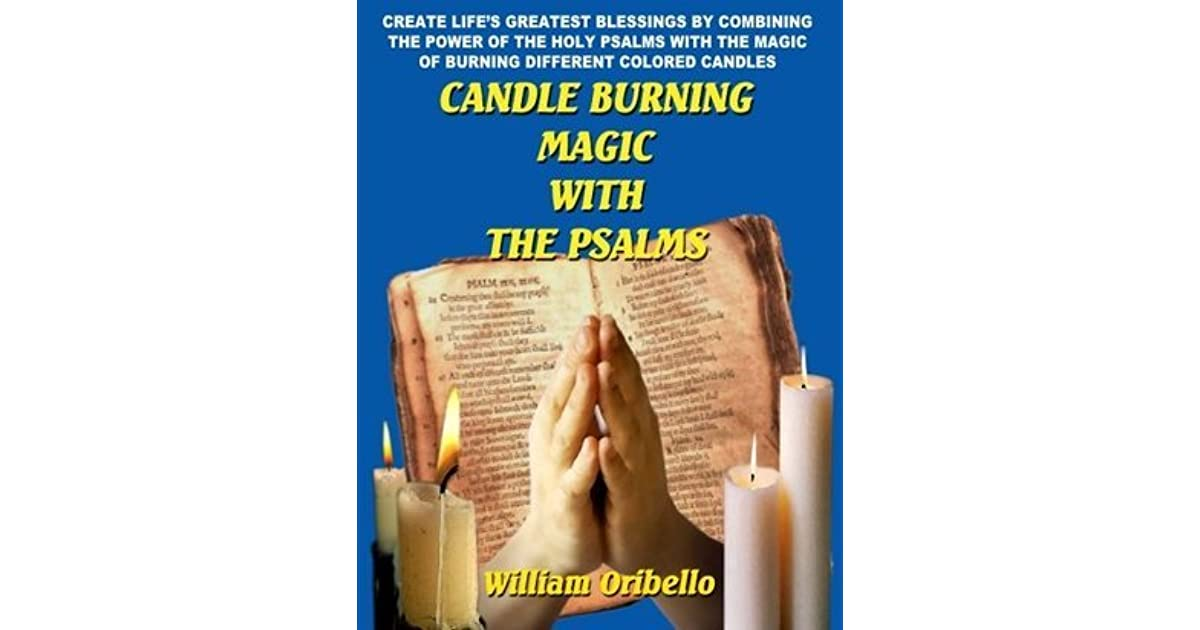 Candle Burning Magic With the Psalms by William A  Oribello