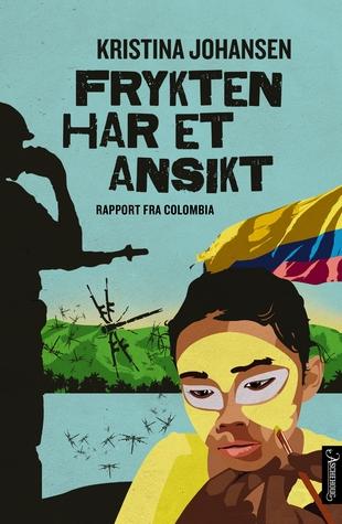 Frykten har et ansikt: Rapport fra Colombia