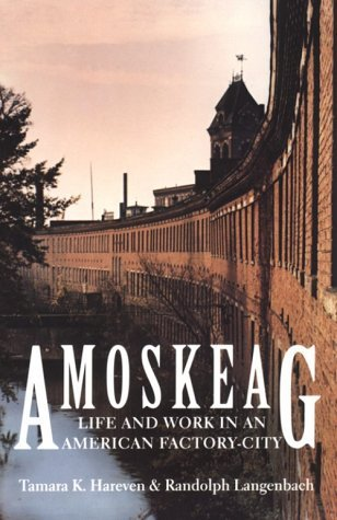 Amoskeag: Life and Work in an American Factory-City