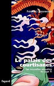 Le palais des courtisanes (Les Nouvelles Enquêtes du juge Ti, #3)