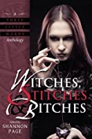 Witches, Stitches & Bitches (A Three Little Words Anthology)